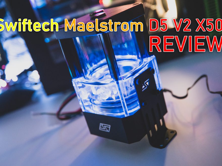 Swiftech Maelstrom D5 V2 X50 Review